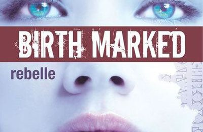 Birth Marked - 1 - Rebelle de Caragh M. O'Brien