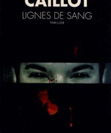 Gilles CAILLOT - Lignes de sang