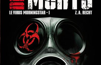 [Z.A. RECHT] - Le virus Morningstar, tome 1 : Le fléau des morts