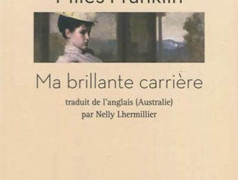 Ma brillante carrière de Miles FRANKLIN
