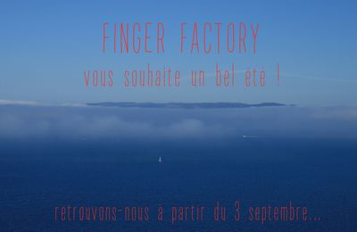 Finger Factory en congés