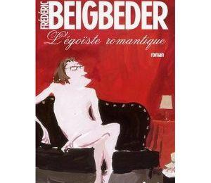 L'égoïste romantique - Frédéric Beigbeder