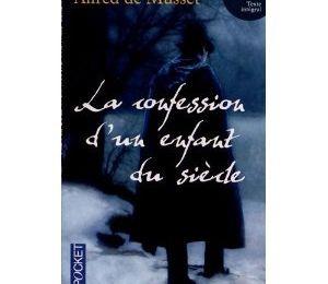 La confession d'un enfant du siècle - Alfred de Musset