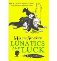 The Raven Mysteries, T.3 : Lunatics and Luck - Marcus Sedgwick