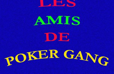 League ''Les Amis de Poker Gang ''