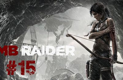 [Let's Play] Tomb Raider - Episode 15