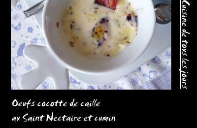 Oeufs cocotte de caille au Saint-Nectaire et cumin
