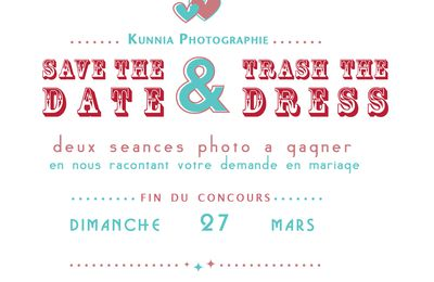 Save the date ou trash the dress: concours inside