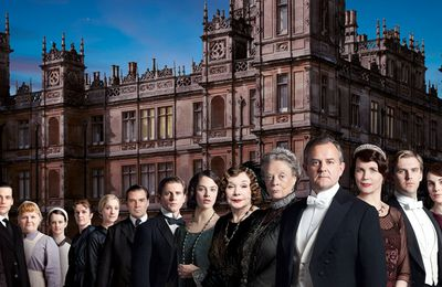 """Downtown Abbey""... Incroyable série"
