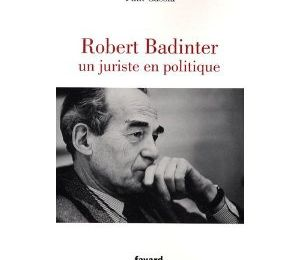Robert Badinter : un juriste en politique [Paul Cassia]