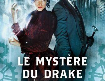 Emma Bannon & Archibald Clare T1 : Le Mystère du drake mécaniste de Lilith Saintcrow