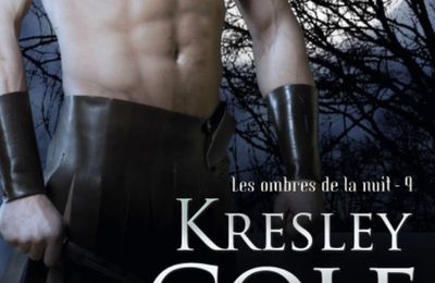 Les ombres de la nuit T9 : Dreams of a dark warrior de Kresley Cole