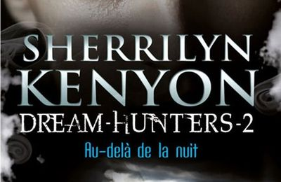Le cercle des immortels - Dream-Hunters T2 : Au-delà de la nuit de sherrilyn kenyon