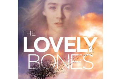 THE LOVELY BONES de PETER JACKSON (Song to the siren et Alice)