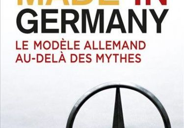 "Cette illusion du devenir allemand (""Made in germany, le modèle allemand au-delà des mythes"", Guillaume Duval)"