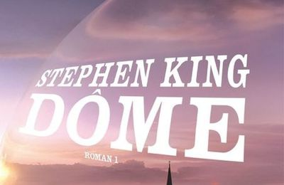 Dôme, tome 1 de Stephen King