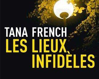 Les lieux infidèles, de Tana French