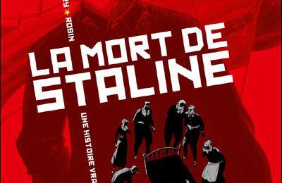 Une histoire vraie soviétique, T1 : La Mort de Staline - Fabien Nury & Thierry Robin