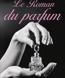 """2013/4 """"Le roman du parfum"""" de Pascal Marmet"""