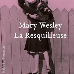La Resquilleuse - Mary Wesley