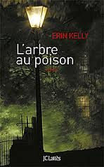 L'ARBRE AU POISON DE ERIN KELLY EDITIONS JC LATTES
