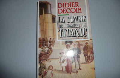 La Femme de Chambre du Titanic - Didier Decoin -