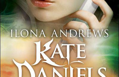 """Kate Daniels T4 """"Blessure Magique"""" - Ilona ANDREWS"""
