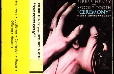 pierre henry avec spooky tooth - ceremony (messe environnement) B.I.E.M cassette Philips 7102 020 - 1969/70