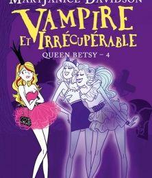 Queen Betsy, tome 04 : Vampire et Irrécupérable