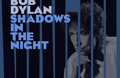 Shadows in the Night. Bob Dylan si incontra con Frank Sinatra