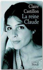 La Reine Claude - Claire Castillon (2002)