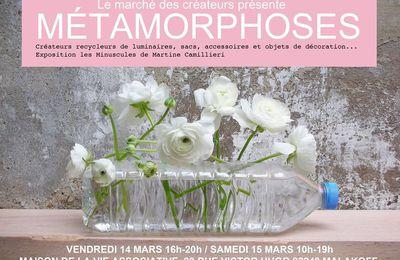 Expo Métamorphose à Malakoff les 14 et 15 mars. Avec les Ateliers Borgniol.