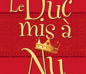 Noblesse oblige, tome 1 : Le duc mis à nu - Sally MacKenzie