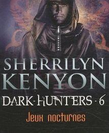 Le cercle des immortels, Dark hunters tome 6 : Jeux nocturnes de Sherrilyn Kenyon