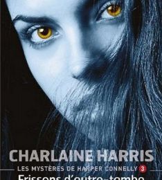 Harper Connelly, tome 3: Frissons d'outre-tombe de Charlaine Harris