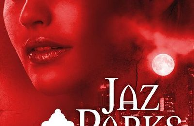 Jaz Parks, tome 1: Jaz Parks s'en mord les doigts de Jennifer Rardin