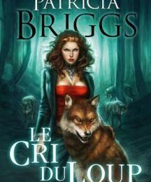 Alpha & Omega, tome 1 : Le Cri du Loup de Patricia Briggs