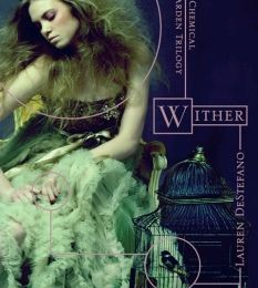 The chemical garden trilogy, book 1: Wither de Lauren DeStefano