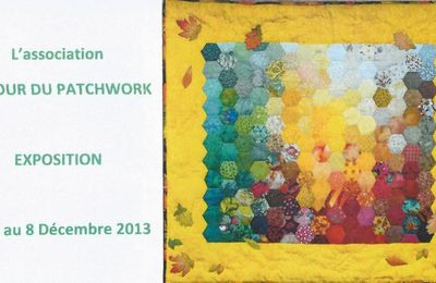 "Expo Patchwork du club ""Autour du Patchwork"" - Le Raincy (93)"