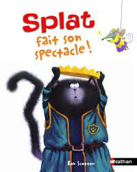 "Book Review: ""Splat fait son spectacle !"" écrit par Rob Scotton aux éditions Nathan"