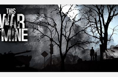 This War of Mine (critique de Lef Dur)