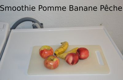Recette Smoothie Pomme - Pêche - Banane