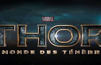 2013 Thor : Le monde des ténèbres ( The Dark World )