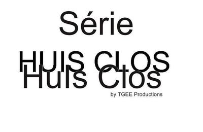 ``HUIS CLOS`` deja en post production