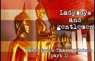 LADYBOYS AND GENTLEMEN : Chroniques Thaïlandaises