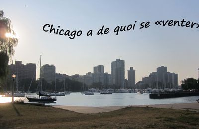 "Chicago peut se ""venter""..."