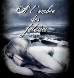 [Mon avis sur] A L'OMBRE DES FALAISES de Chloé Bourdon