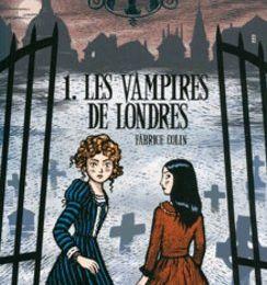 [Sortie du jour] LES ETRANGES SOEURS WILCOX, tome 1, LES VAMPIRES DE LONDRES de Fabrice Colin