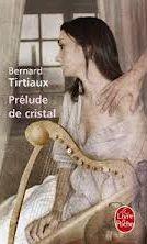 Prélude de cristal de Bernard TIRTIAUX