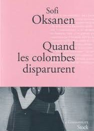 Quand les colombes disparurent de Sofi OKSANEN ♥ ♥